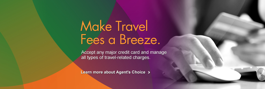Make Travel Fees a Breeze - Learn more about Agent's Choice